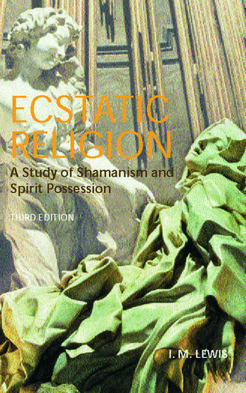 Ecstatic Religion A Study of Shamanism and Spirit Possession book cover