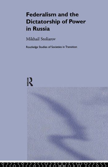 Federalism and the Dictatorship of Power in Russia book cover