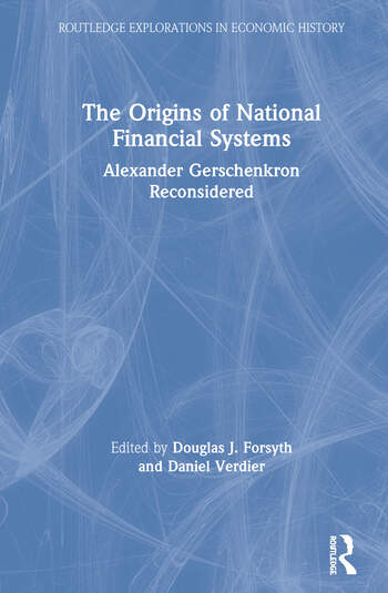 The Origins of National Financial Systems Alexander Gerschenkron Reconsidered book cover