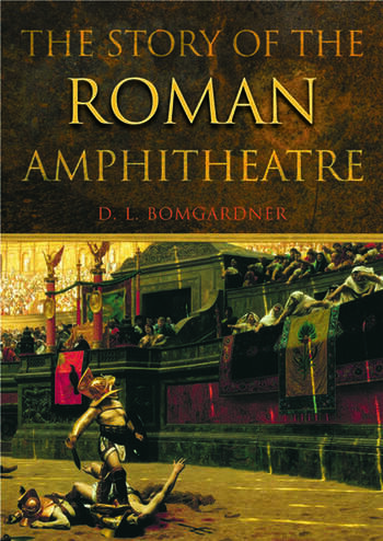 The Story of the Roman Amphitheatre book cover