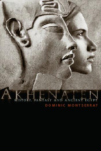 Akhenaten History, Fantasy and Ancient Egypt book cover