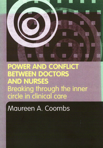 Power and Conflict Between Doctors and Nurses Breaking Through the Inner Circle in Clinical Care book cover