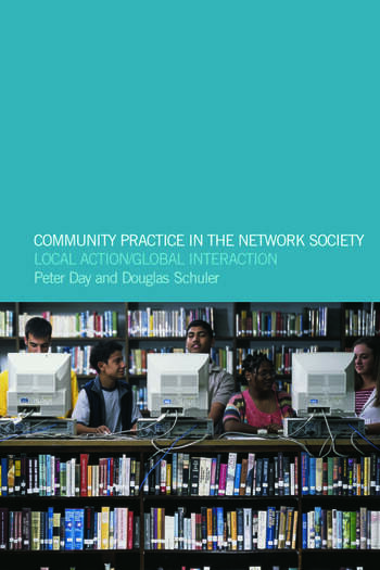 Community Practice in the Network Society Local Action / Global Interaction book cover