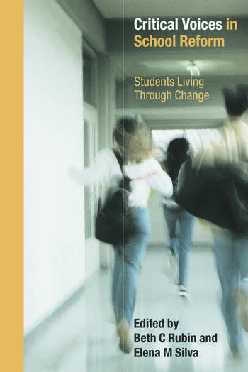 Critical Voices in School Reform Students Living through Change book cover