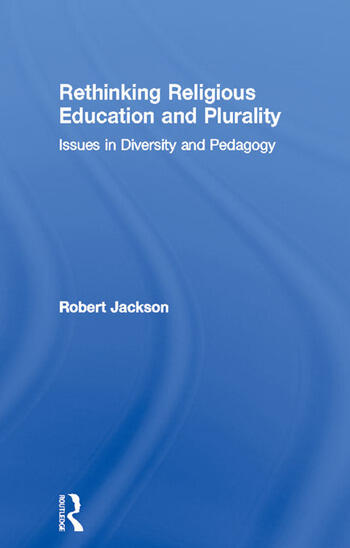 Rethinking Religious Education and Plurality Issues in Diversity and Pedagogy book cover