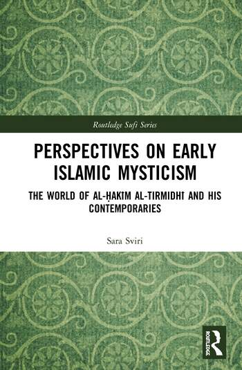Perspectives on Early Islamic Mysticism The World of al-Ḥakīm al-Tirmidhī and his Contemporaries book cover