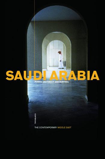 Saudi Arabia Power, Legitimacy and Survival book cover