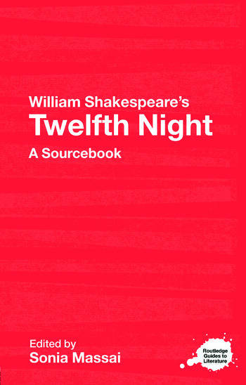 William Shakespeare's Twelfth Night A Routledge Study Guide and Sourcebook book cover