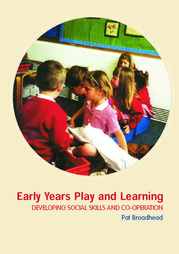 Early Years Play and Learning Developing Social Skills and Cooperation book cover