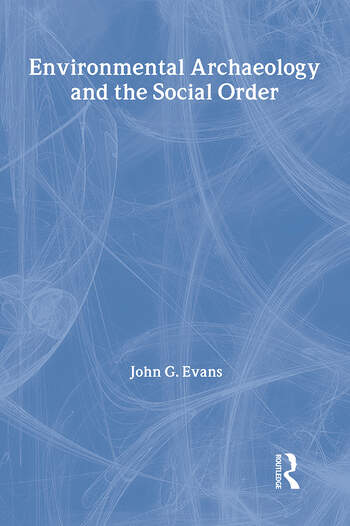 Environmental Archaeology and the Social Order book cover