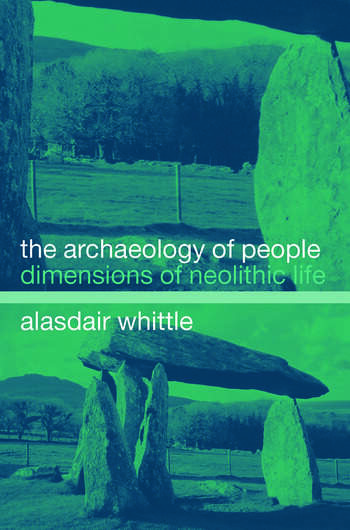 The Archaeology of People Dimensions of Neolithic Life book cover