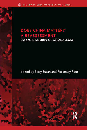 Does China Matter? A Reassessment: Essays in Memory of Gerald Segal book cover