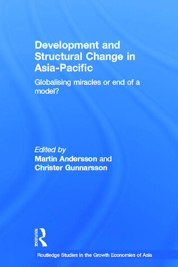 Development and Structural Change in Asia-Pacific Globalising Miracles or the end of a Model? book cover