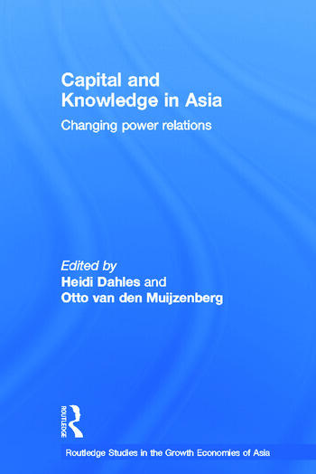 Capital and Knowledge in Asia Changing Power Relations book cover