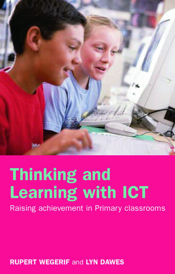 Thinking and Learning with ICT Raising Achievement in Primary Classrooms book cover