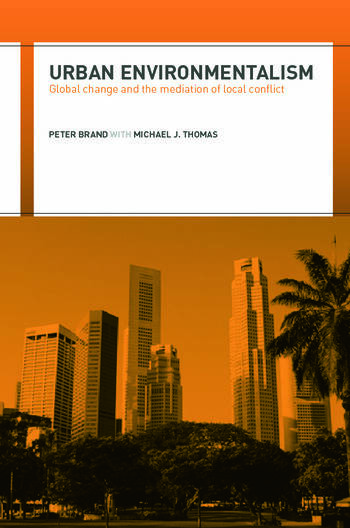 Urban Environmentalism Global Change and the Mediation of Local Conflict book cover