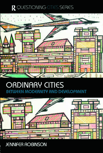 Ordinary Cities Between Modernity and Development book cover