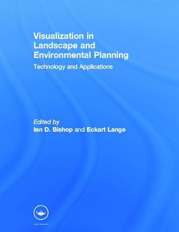 Visualization in Landscape and Environmental Planning Technology and Applications book cover