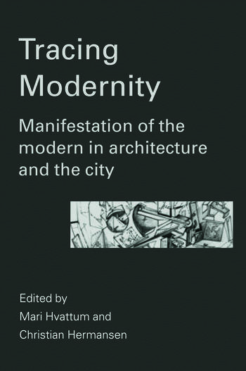 Tracing Modernity Manifestations of the Modern in Architecture and the City book cover
