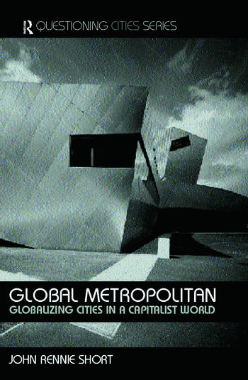 Global Metropolitan Globalizing Cities in a Capitalist World book cover