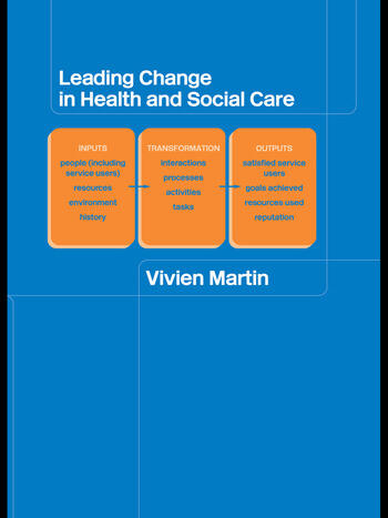 Leading Change in Health and Social Care book cover