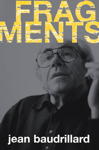 Fragments Interviews with Jean Baudrillard book cover
