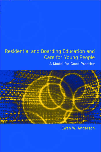 Residential and Boarding Education and Care for Young People A Model for Good Management and Practice book cover
