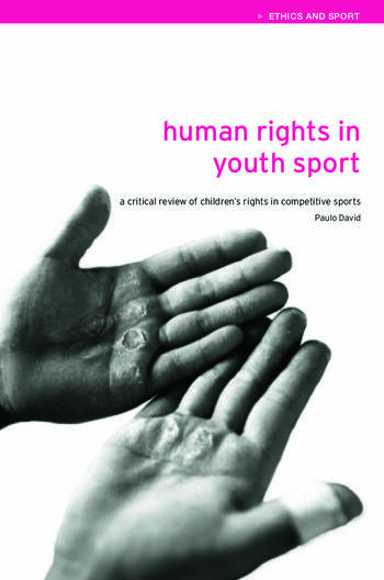 Human Rights in Youth Sport A Critical Review of Children's Rights in Competitive Sport book cover