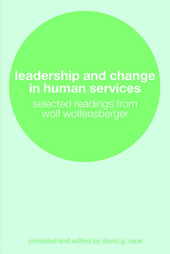 Leadership and Change in Human Services Selected Readings from Wolf Wolfensberger book cover