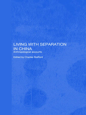 Living with Separation in China Anthropological Accounts book cover