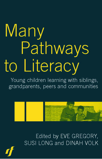 Many Pathways to Literacy Young Children Learning with Siblings, Grandparents, Peers and Communities book cover