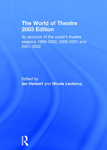 World of Theatre 2003 Edition An Account of the World's Theatre Seasons 1999-2000, 2000-2001 and 2001-2002 book cover