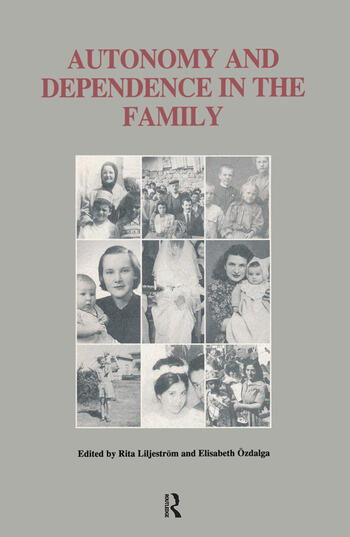Autonomy and Dependence in the Family Turkey and Sweden in Critical Perspective book cover