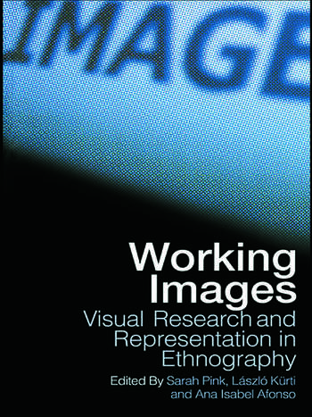 Working Images Visual Research and Representation in Ethnography book cover