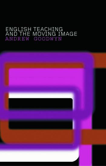 English Teaching and the Moving Image book cover