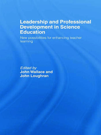 Leadership and Professional Development in Science Education New Possibilities for Enhancing Teacher Learning book cover