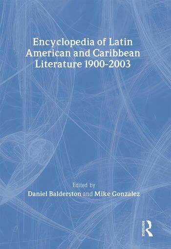 Encyclopedia of Twentieth-Century Latin American and Caribbean Literature, 1900-2003 book cover