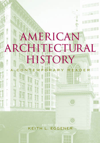 American Architectural History A Contemporary Reader book cover