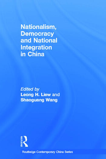 Nationalism, Democracy and National Integration in China book cover