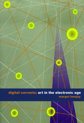 Digital Currents Art in the Electronic Age book cover