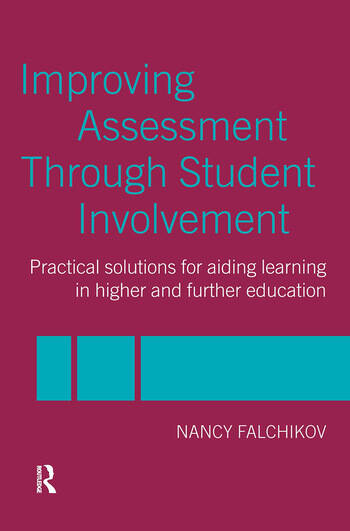 Improving Assessment through Student Involvement Practical Solutions for Aiding Learning in Higher and Further Education book cover