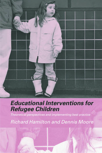 Educational Interventions for Refugee Children Theoretical Perspectives and Implementing Best Practice book cover