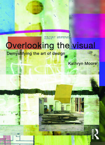 Overlooking the Visual Demystifying the Art of Design book cover