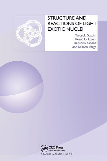 Structure and Reactions of Light Exotic Nuclei book cover