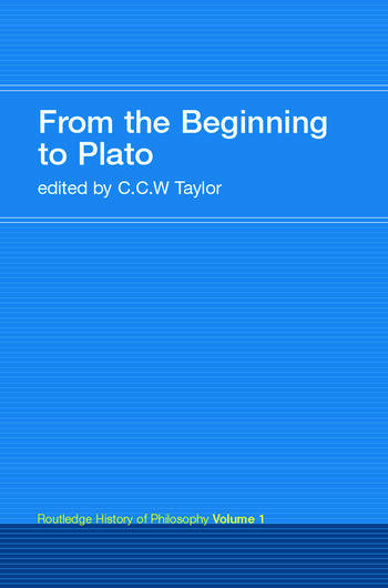 From the Beginning to Plato Routledge History of Philosophy Volume 1 book cover