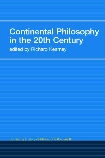 Continental Philosophy in the 20th Century Routledge History of Philosophy Volume 8 book cover