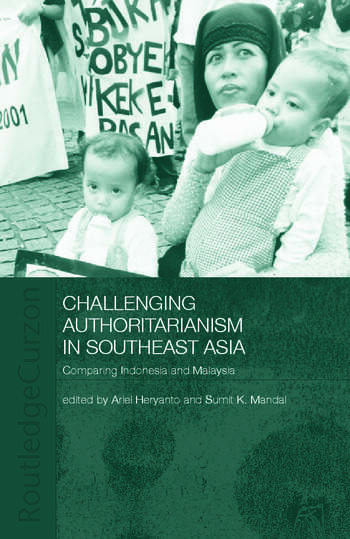 Challenging Authoritarianism in Southeast Asia Comparing Indonesia and Malaysia book cover