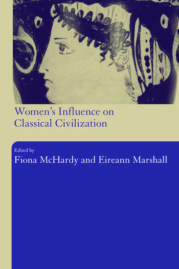 Women's Influence on Classical Civilization book cover