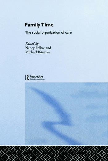 Family Time The Social Organization of Care book cover