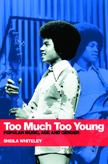 Too Much Too Young Popular Music Age and Gender book cover